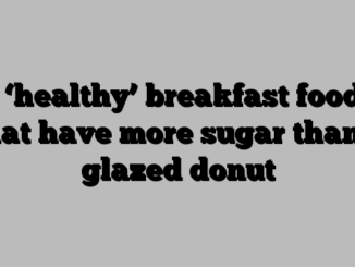 5 'healthy' breakfast foods that have more sugar than a glazed donut