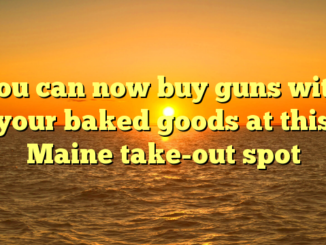 You can now buy guns with your baked goods at this Maine take-out spot