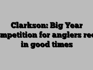 Clarkson: Big Year competition for anglers reels in good times