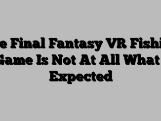 The Final Fantasy VR Fishing Game Is Not At All What I Expected