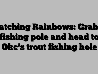 Catching Rainbows: Grab a fishing pole and head to Okc's trout fishing hole
