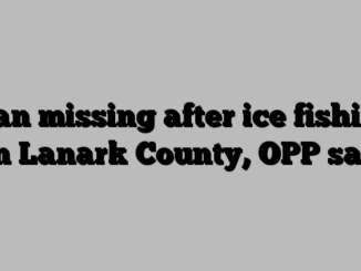 Man missing after ice fishing in Lanark County, OPP say