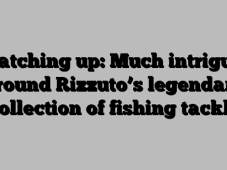 Catching up: Much intrigue around Rizzuto's legendary collection of fishing tackle