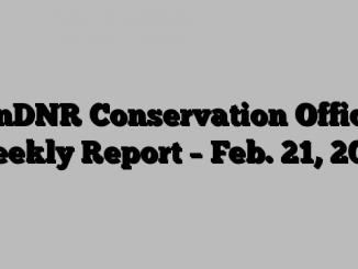 MnDNR Conservation Officer Weekly Report – Feb. 21, 2018