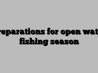 Preparations for open water fishing season