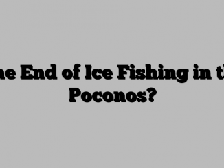 The End of Ice Fishing in the Poconos?