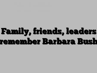 Family, friends, leaders remember Barbara Bush