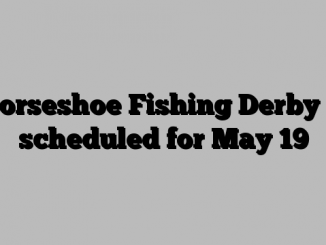 Horseshoe Fishing Derby is scheduled for May 19