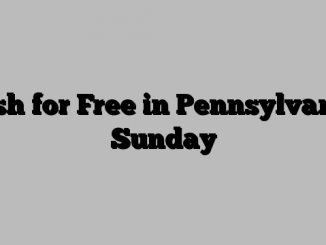 Fish for Free in Pennsylvania Sunday