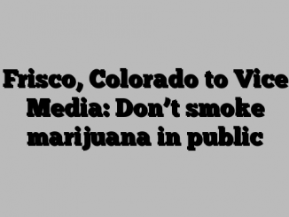 Frisco, Colorado to Vice Media: Don't smoke marijuana in public
