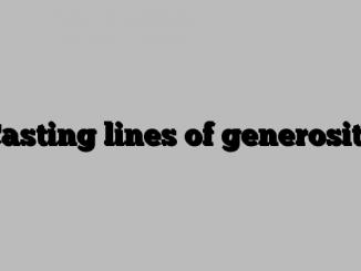 Casting lines of generosity
