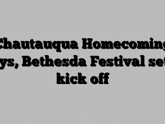 Chautauqua Homecoming Days, Bethesda Festival set to kick off