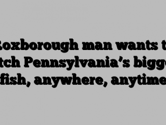 Roxborough man wants to catch Pennsylvania's biggest fish, anywhere, anytime