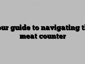 Your guide to navigating the meat counter