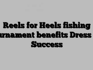 Reels for Heels fishing tournament benefits Dress for Success