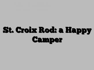 St. Croix Rod: a Happy Camper