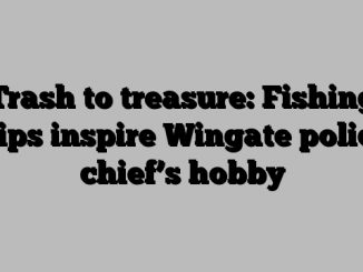 Trash to treasure: Fishing trips inspire Wingate police chief's hobby
