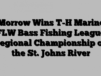 Morrow Wins T-H Marine FLW Bass Fishing League Regional Championship on the St. Johns River