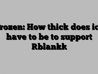 Frozen: How thick does ice have to be to support [blank]