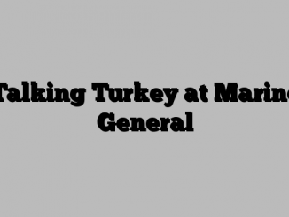 Talking Turkey at Marine General
