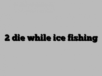 2 die while ice fishing