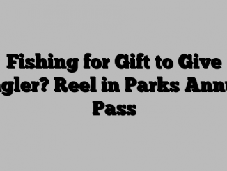 Fishing for Gift to Give Angler? Reel in Parks Annual Pass